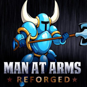 MAN AT ARMS: REFORGED – Shovel Knight | ANTHONY FALLERONI | Writer